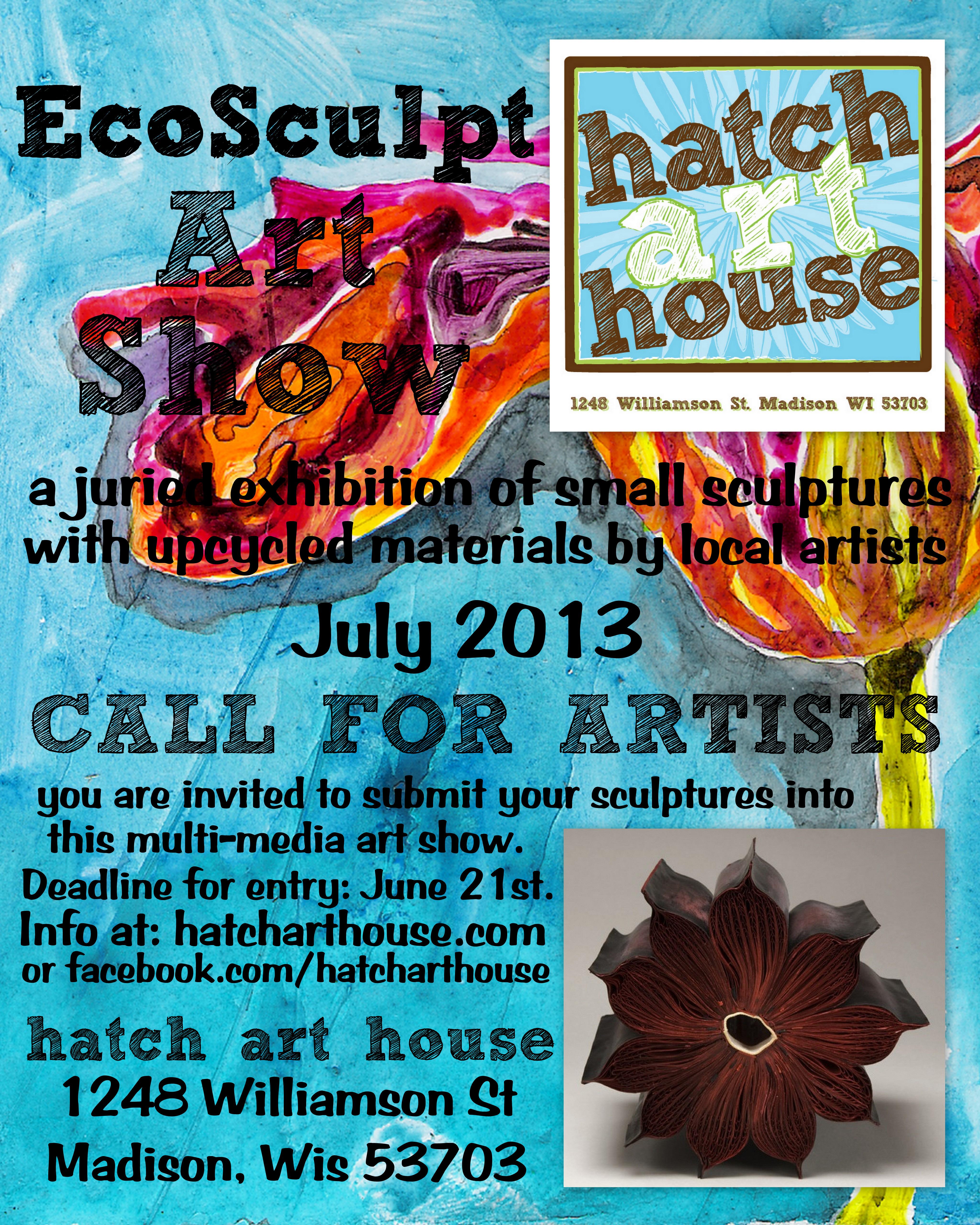 CALL FOR ARTISTS! EcoSculpt Art Show | hatcharthouse